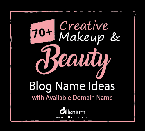 Beauty Blog Name Ideas With Domain Names